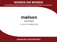 malison: a curse or malediction